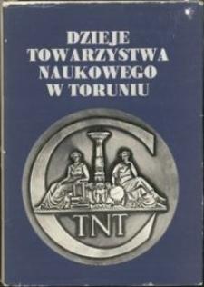 Dzieje Towarzystwa Naukowego w Toruniu 1875-1975. T. 1