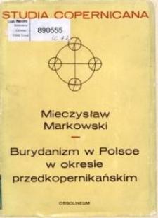 Burydanizm w Polsce w okresie przedkopernikańskim : studium z historii filozofii i nauk ścisłych na Uniwersytecie Krakowskim w XV wieku