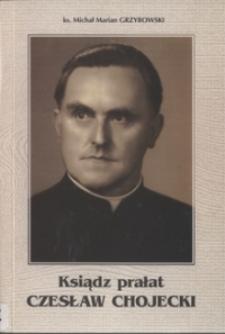 Ksiądz Prałat Czesław Chojecki : proboszcz i dziekan w Rypinie