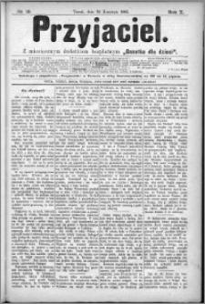 Przyjaciel : pismo dla ludu 1885 nr 18