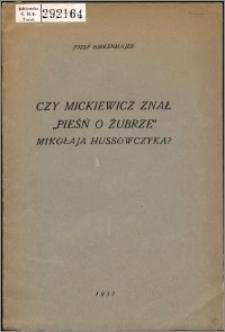 """Czy Mickiewicz znał """"Pieśń o żubrze"""" Mikołaja Hussowczyka?"""