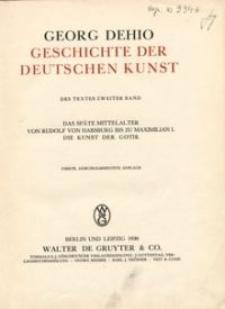 Das späte Mittelalter von Rudolf von Habsburg bis zu Maximilian I., die Kunst der Gotik