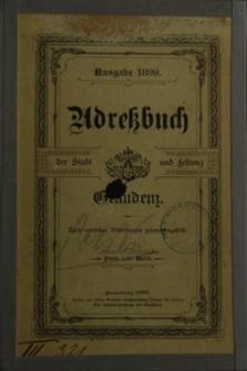 Adress-Buch der Stadt und Festung Graudenz : Nach den Zähllisten vom 1. Dezember 1898 zusammengestellt