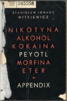 Nikotyna, alkohol, kokaina, peyotl, morfina, eter + appendix