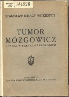 Tumor Mózgowicz : dramat w trzech aktach z prologiem