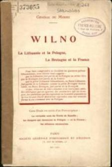 Wilno : la Lithuanie et la Pologne, la Bretagne et la France / Général du Moriez ; Cette Étude est suivie d'un Post-scriptum : Le véritable sens du Traité de Rapallo ; les dangers qui menacent la Pologne - et la France ; les alliances nécessaires
