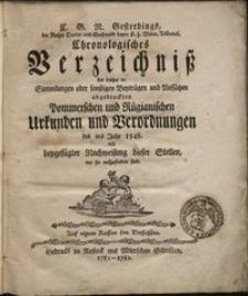 Chronologisches Verzeichnisz der bisher in Sammlungen oder sonstigen Beyträgen und Aufsätzen abgedruckten Pommerschen und Rügianischen Urkunden und Verordnungen bis ins Jahr 1548