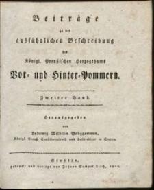 Beiträge zu der ausfürlichen Beschreibung des Königl. Preuszischen Herzogthums Vor- und Hinter-Pommern. B. 2