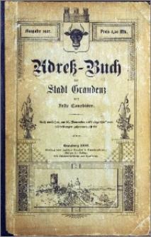 Adress-Buch der Stadt Graudenz und Feste Courbiere : Nach amtlichen, am 25. November 1901 abgeschloffenen Mitteilungen zusammengestellt [1902]