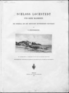 Die Baukunst des Deutschen Ritterordens in Preussen. 3, Schloss Lochstedt und seine Malereien : ein Denkmal aus des Deutschen Ritterordens Blütezeit
