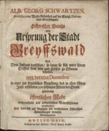 Historicher Bericht vom Ursprung der Stadt Greyffswald und dem Zustand derselben so lange sie sich unter ihrem Stiffter dem Abt und Closter zu Eldenau befunden...