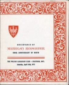 Observance of Mikolaj Kopernik 500th anniversary of birth : The Polish Canadian Club – Chathan, Ont. Saturday, April 14th, 1973