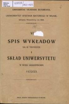 Spis Wykładów na 3 trymestr i Skład Uniwersytetu w roku akademickim 1922-1923, 6