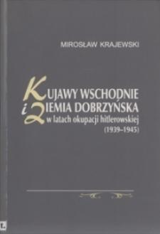 Kujawy wschodnie i ziemia dobrzyńska w latach okupacji hitlerowskiej (1939-1945)