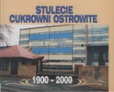 Stulecie Cukrowni Ostrowite 1900-2000