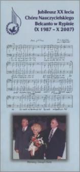 Jubileusz XX lecia Chóru Nauczycielskiego Belcanto w Rypinie (X 1987 - X 2007)