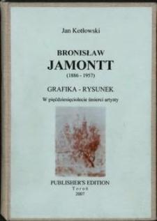 Bronisław Jamontt (1886-1957) : grafika - rysunek : w pięćdziesięciolecie śmierci artysty