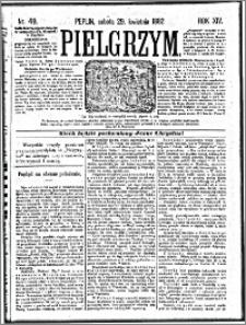 Pielgrzym, pismo religijne dla ludu 1882 nr 49