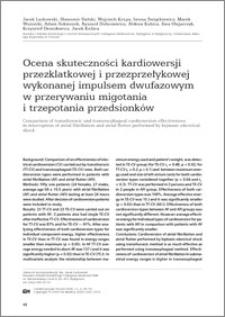 Ocena skuteczności kardiopwersji przezklatkowej i przezprzełykowej wykonanej impulsem dwufazowym w przerywaniu migotania i trzepotania przedsionków