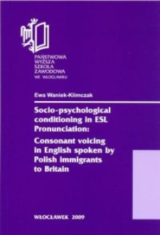 Socio-psychological conditioning in ESL Pronunciation : Consonant voicing in English spoken by Polish immigrants to Britain