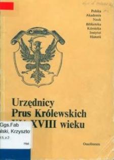 Urzędnicy Prus Królewskich XV-XVIII wieku : spisy