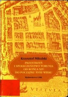 Przestrzeń i społeczeństwo Torunia od końca XIV do początku XVIII wieku