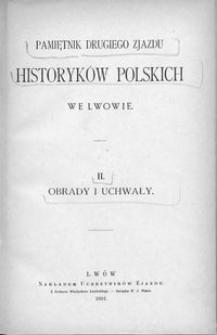 Pamiętnik Drugiego Zjazdu Historyków Polskich we Lwowie. 2, Obrady i uchwały