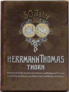 Festschrift zum fünfzigjährigen Bestehen der Honigkuchenfabrik Herrmann Thomas in Thorn : 1857-1907