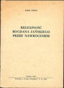 Religijność Bogdana Jańskiego przed nawróceniem