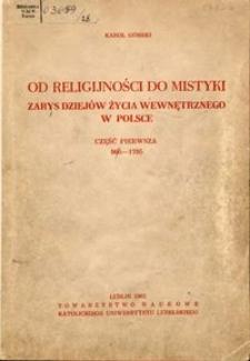 Od religijności do mistyki : zarys dziejów życia wewnętrznego w Polsce. Cz. 1, 966-1795