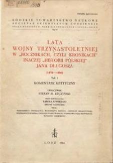 """Lata wojny trzynastoletniej w """"Rocznikach, czyli kronikach"""" inaczej """"Historii polskiej"""" Jana Długosza : (1454-1466) : komentarz krytyczny. Vol. 2"""