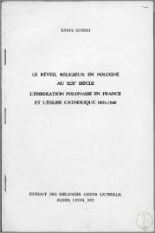 Le réveil religieux en Pologne au XIXe siècle l'émigration polonaise en France et l'eglise catholoque 1831-1840