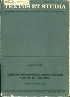 Kierownictwo duchowe w klasztorach żeńskich w Polsce XVI-XVIII wieku : teksty i komentarze