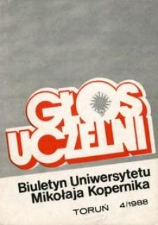 Głos Uczelni : biuletyn Uniwersytetu Mikołaja Kopernika 1988 nr 4