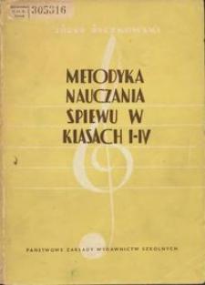 Metodyka nauczania śpiewu w klasach I-IV : książka pomocnicza dla nauczycieli śpiewu oraz uczniów zakładów kształcenia nauczycieli