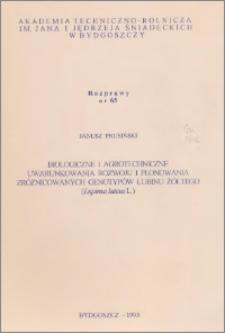 Biologiczne i agrotechniczne uwarunkowania rozwoju i plonowania zróżnicowanych genotypów łubinu żółtego (Lupinus luteus L.)