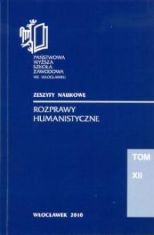 Rozprawy Humanistyczne : Zeszyty Naukowe Państwowej Wyższej Szkoły Zawodowej we Włocławku Tom XII