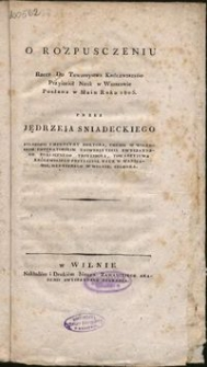 O rozpusczeniu : rzecz do Towarzystwa Królewskiego Przyjaciół Nauk w Wilnie posłana w maiu roku 1805
