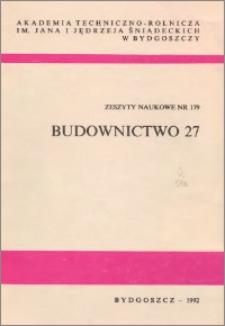 Zeszyty Naukowe. Budownictwo / Akademia Techniczno-Rolnicza im. Jana i Jędrzeja Śniadeckich w Bydgoszczy, z.27 (179), 1992