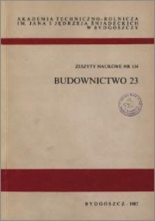 Zeszyty Naukowe. Budownictwo / Akademia Techniczno-Rolnicza im. Jana i Jędrzeja Śniadeckich w Bydgoszczy, z.23 (134), 1987