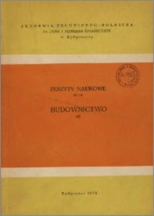 Zeszyty Naukowe. Budownictwo / Akademia Techniczno-Rolnicza im. Jana i Jędrzeja Śniadeckich w Bydgoszczy, z.4 (16), 1975