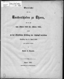 Bericht über die Knabenschulen zu Thorn für die Zeit vom Ostern 1864 bis Ostern 1865