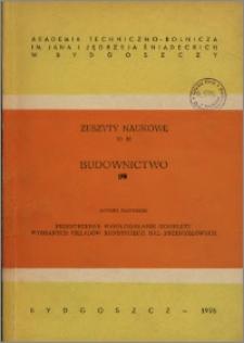 Zeszyty Naukowe. Budownictwo / Akademia Techniczno-Rolnicza im. Jana i Jędrzeja Śniadeckich w Bydgoszczy, z.10 (38), 1976