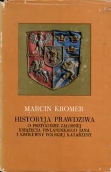 Historia prawdziwa o przygodzie żałosnej książęcia finlandzkiego Jana i królewny polskiej Katarzyny