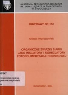 Organiczne związki siarki jako inicjatory i koinicjatory fotopolimeryzacji rodnikowej