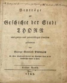Beyträge zur Geschichte der Stadt Thorn aus guten und zuverläßigen Quellen gesammlet
