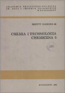 Zeszyty Naukowe. Chemia i Technologia Chemiczna / Akademia Techniczno-Rolnicza im. Jana i Jędrzeja Śniadeckich w Bydgoszczy, z.5 (62), 1979