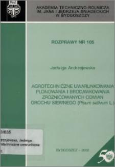 Agrotechniczne uwarunkowania plonowania i brodawkowania zróżnicowanych odmian grochu siewnego (Pisum sativum L.)