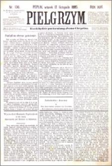 Pielgrzym, pismo religijne dla ludu 1885 nr 136