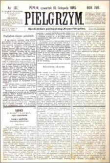 Pielgrzym, pismo religijne dla ludu 1885 nr 137